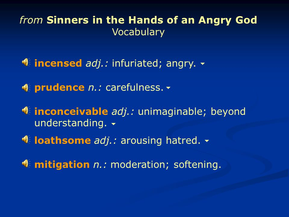 Sinners in the Hands of an Angry God By Jonathon Edwards