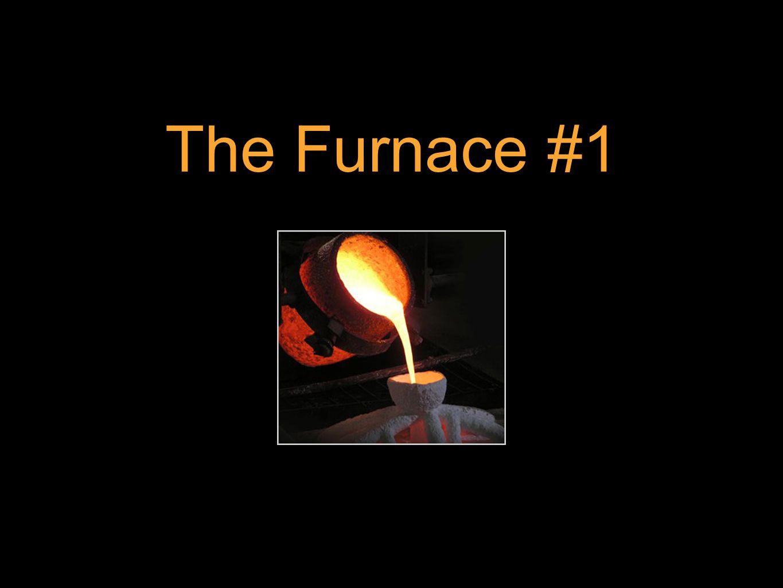 The Furnace #1