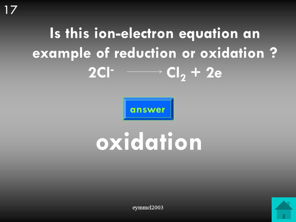 eymmcl2003 Is this ion-electron equation an example of or .