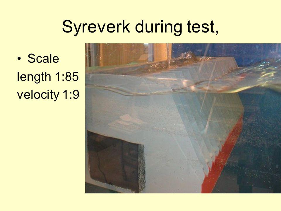Syreverk during test, Scale length 1:85 velocity 1:9