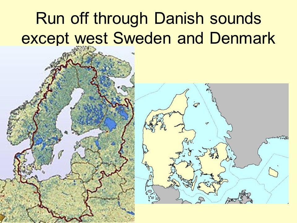 Run off through Danish sounds except west Sweden and Denmark