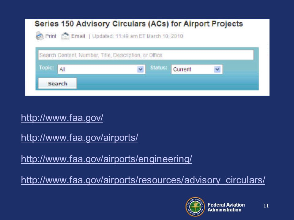 Federal Aviation Administration 11 http://www.faa.gov/ http://www.faa.gov/airports/ http://www.faa.gov/airports/engineering/ http://www.faa.gov/airports/resources/advisory_circulars/