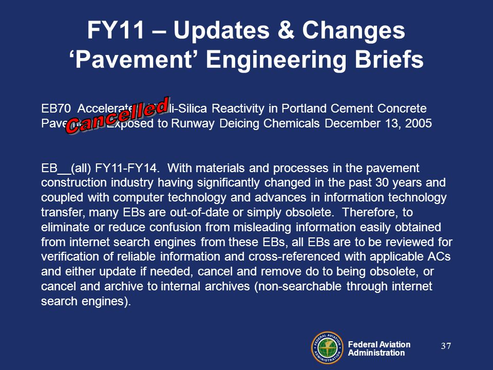Federal Aviation Administration 37 EB70 Accelerated Alkali-Silica Reactivity in Portland Cement Concrete Pavements Exposed to Runway Deicing Chemicals December 13, 2005 EB__(all) FY11-FY14.