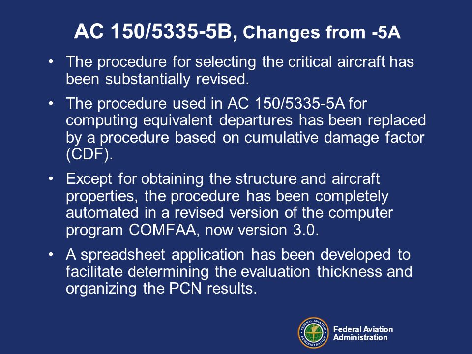 Federal Aviation Administration AC 150/5335-5B, Changes from -5A The procedure for selecting the critical aircraft has been substantially revised.