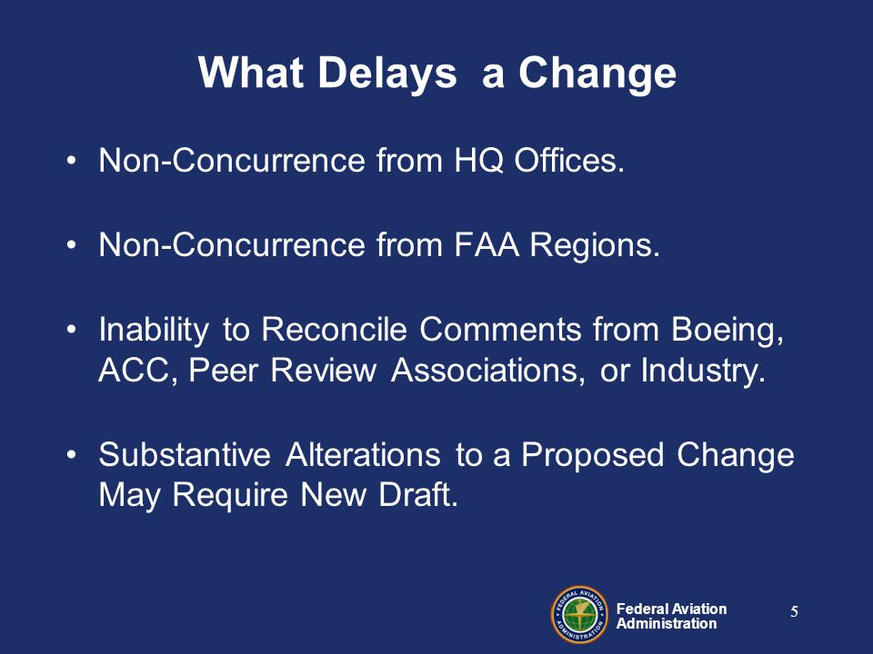 Federal Aviation Administration 5 What Delays a Change Non-Concurrence from HQ Offices.