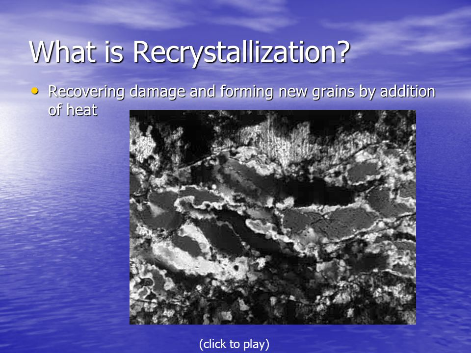 What is Recrystallization.