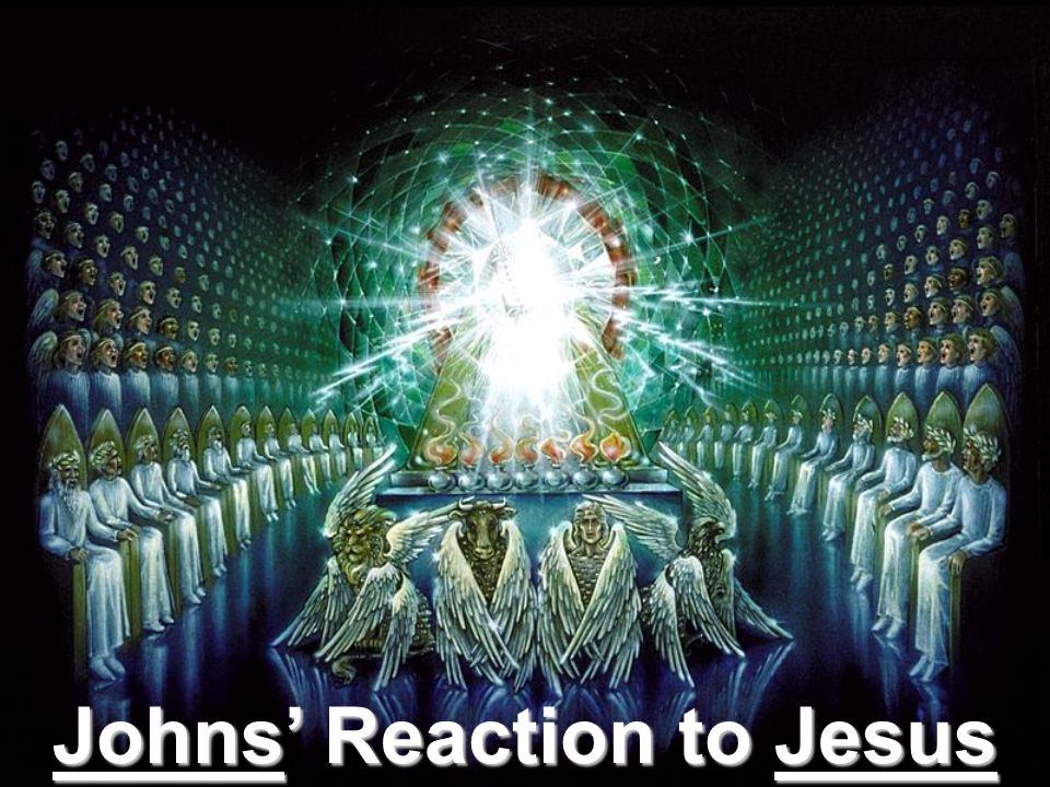Johns' Reaction to Jesus
