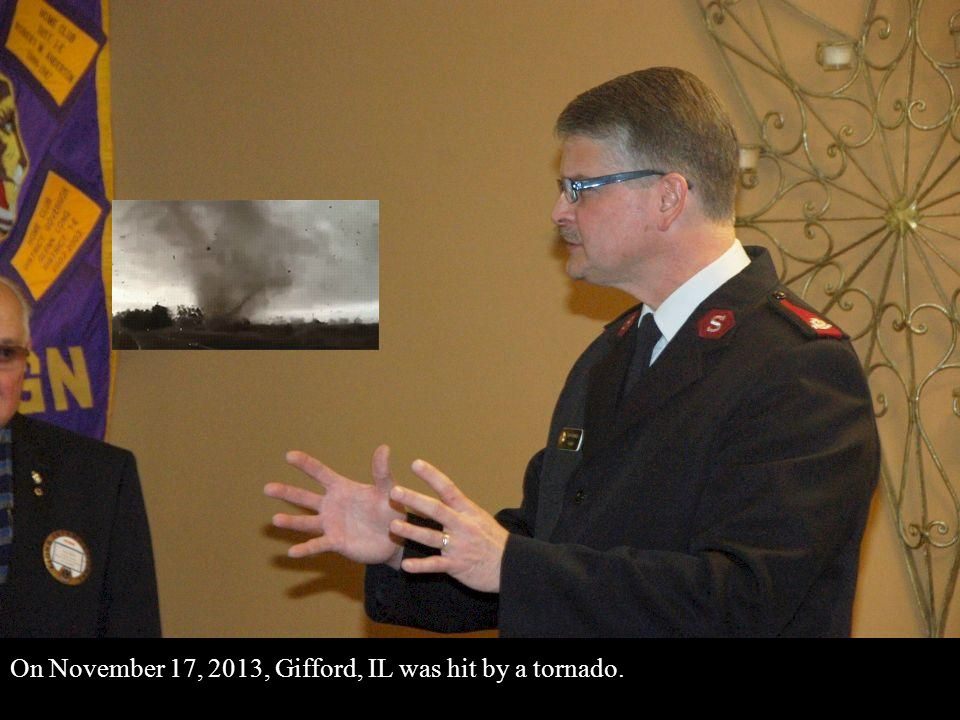 On November 17, 2013, Gifford, IL was hit by a tornado.