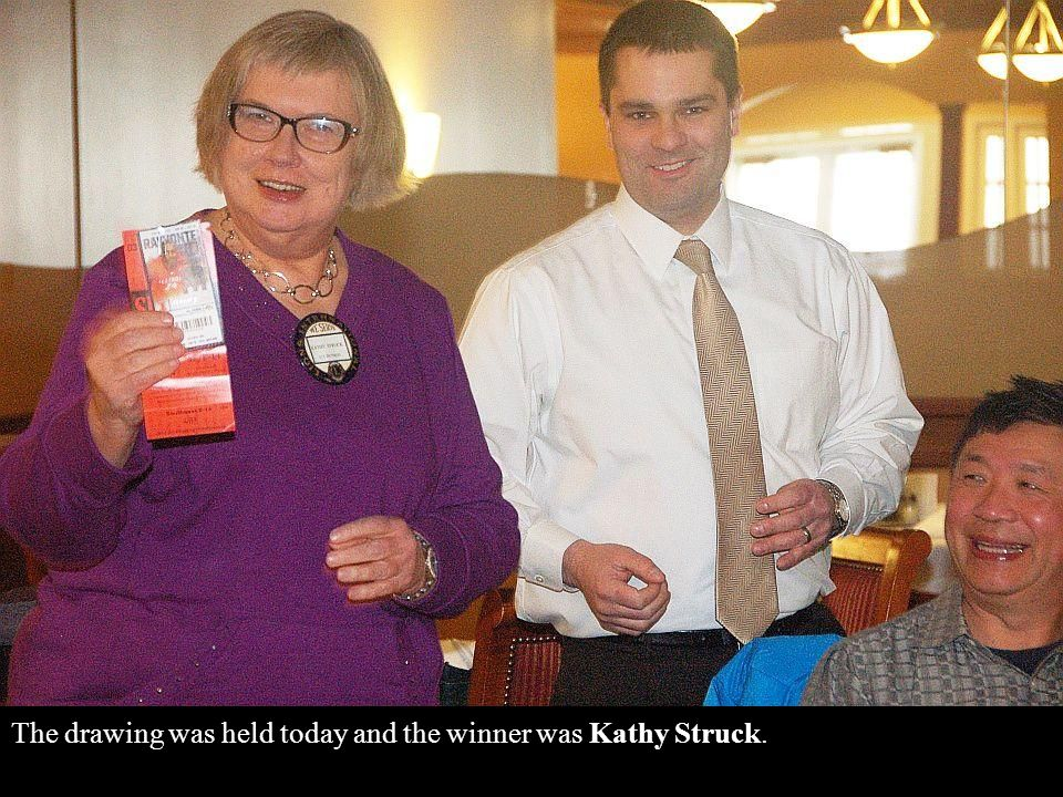 The drawing was held today and the winner was Kathy Struck.