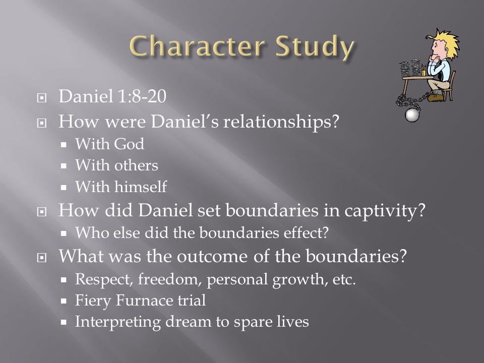  Daniel 1:8-20  How were Daniel's relationships.