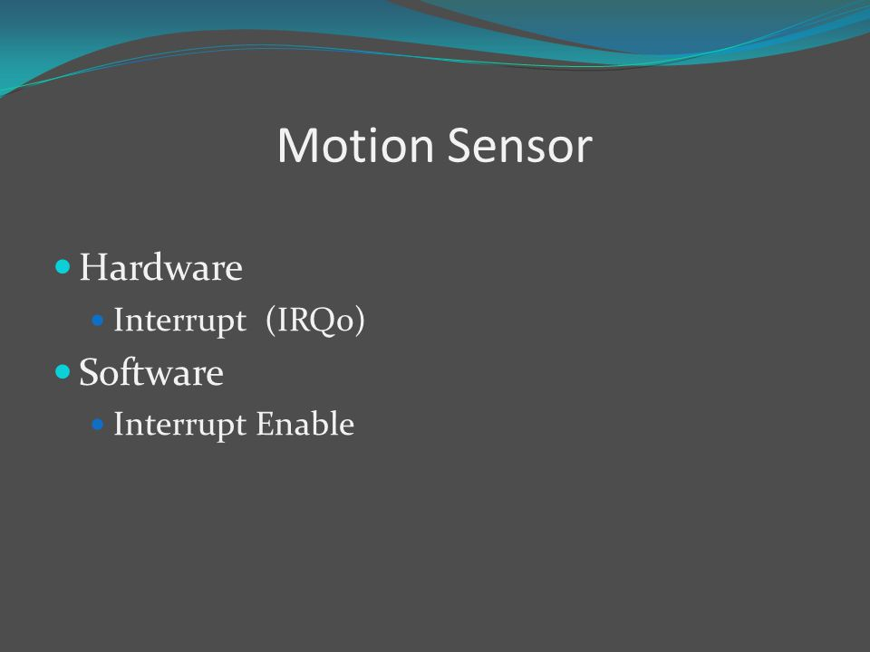 Motion Sensor Hardware Interrupt (IRQ0) Software Interrupt Enable