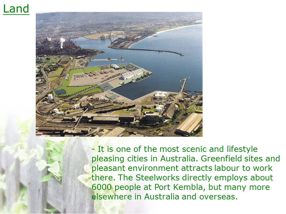 Land - It is one of the most scenic and lifestyle pleasing cities in Australia.