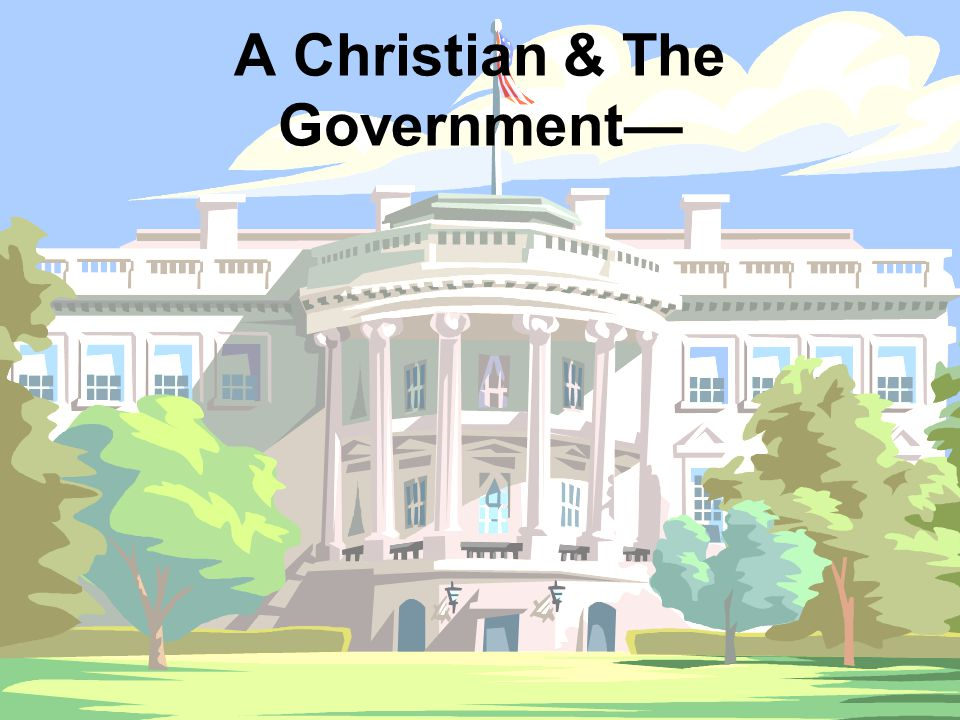 Furthermore… All morally correct institutions may be participated in by Christians… The government is a morally correct institution… Therefore, Christians May participate in government For myself: II Timothy 2.4 Opinion: preachers should not be in government because it divides their labors & they may not be efficient in either