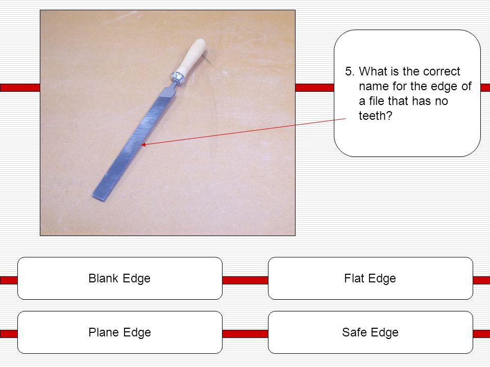 Flat Edge Plane Edge Blank Edge 5.