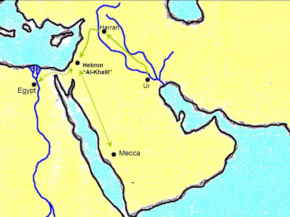 Ur Harran Hebron Al-Khalil Mecca Egypt