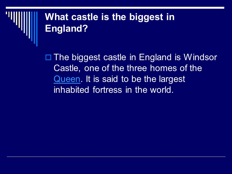 What castle is the biggest in England.