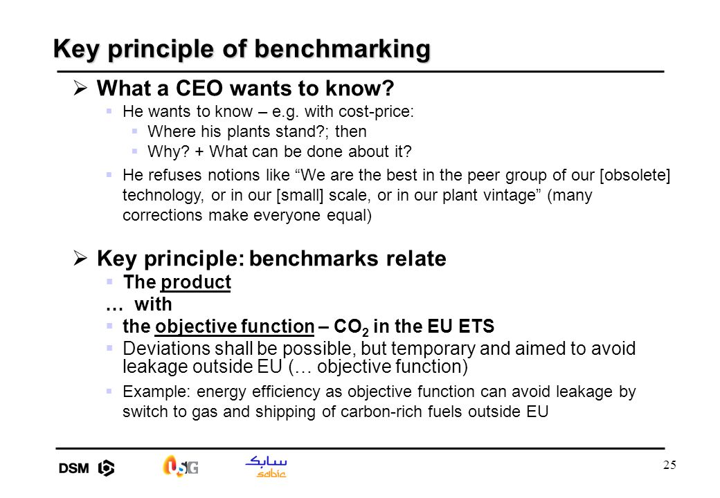 25 Key principle of benchmarking  What a CEO wants to know?  He wants to know – e.g. with cost-price:  Where his plants stand?; then  Why? + What
