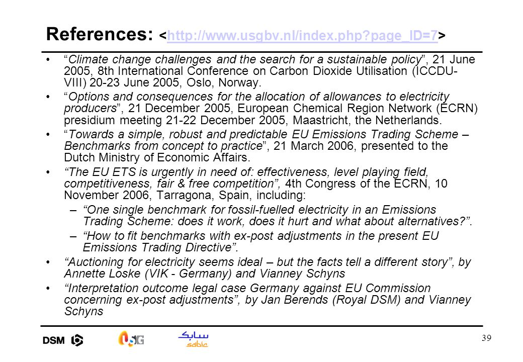"39 References: http://www.usgbv.nl/index.php?page_ID=7 ""Climate change challenges and the search for a sustainable policy"", 21 June 2005, 8th Internat"