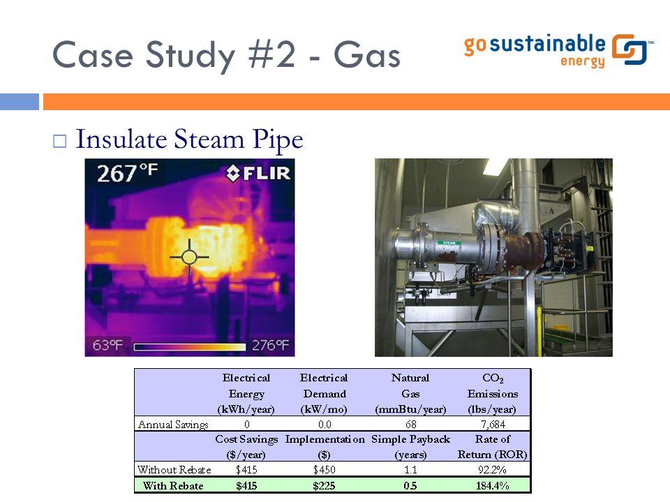 Case Study #2 - Gas  Insulate Steam Pipe