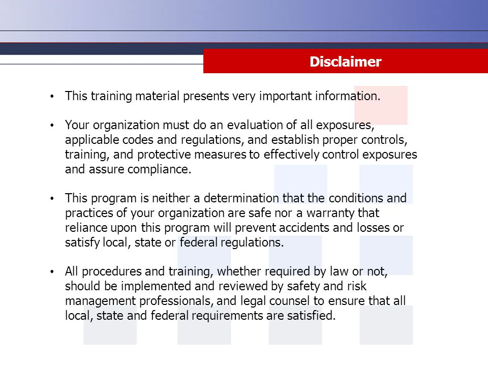 Disclaimer This training material presents very important information.
