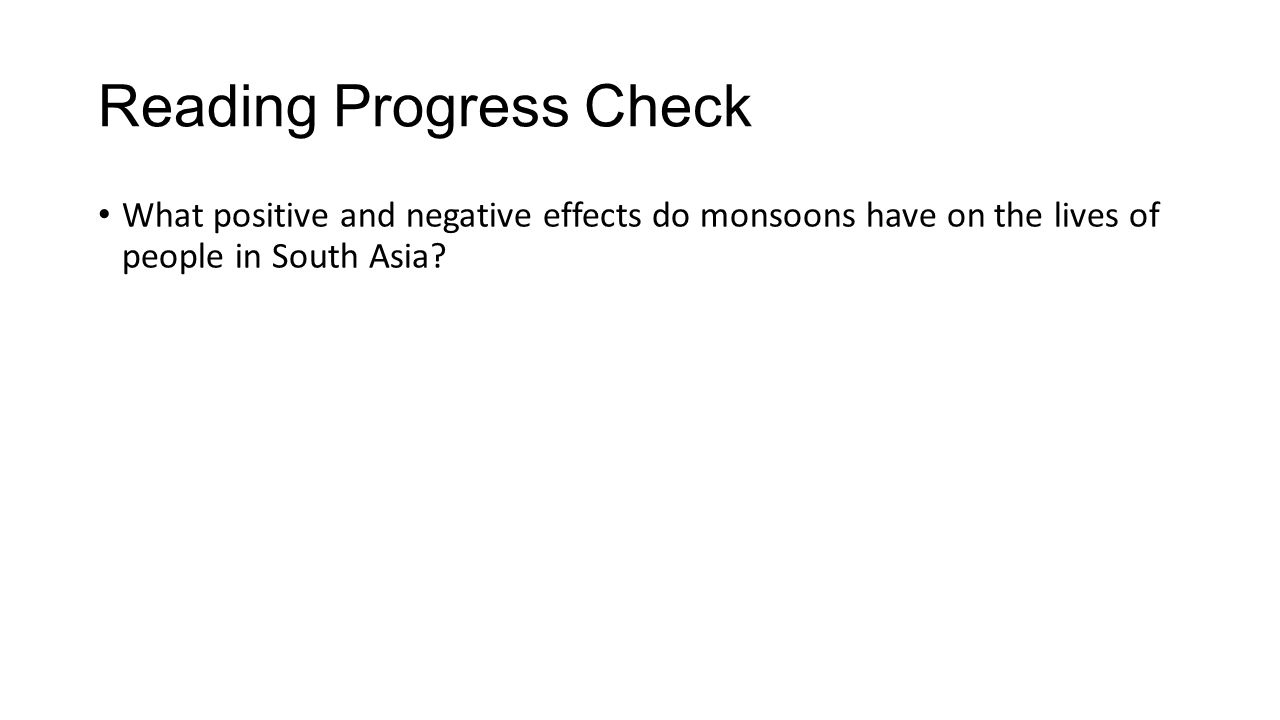 Reading Progress Check What positive and negative effects do monsoons have on the lives of people in South Asia?