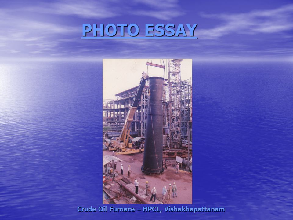 PHOTO ESSAY Crude Oil Furnace – HPCL, Vishakhapattanam