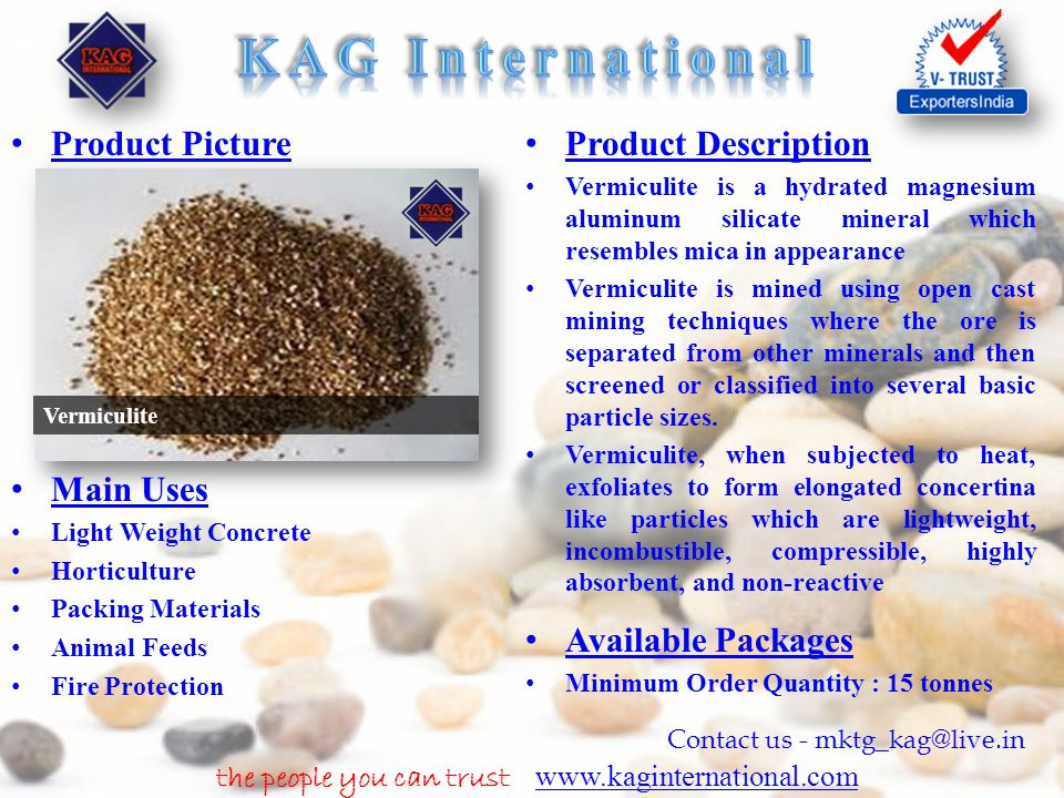 the people you can trust www.kaginternational.com www.kaginternational.com Contact us - mktg_kag@live.in Product Picture Product Description Vermiculi