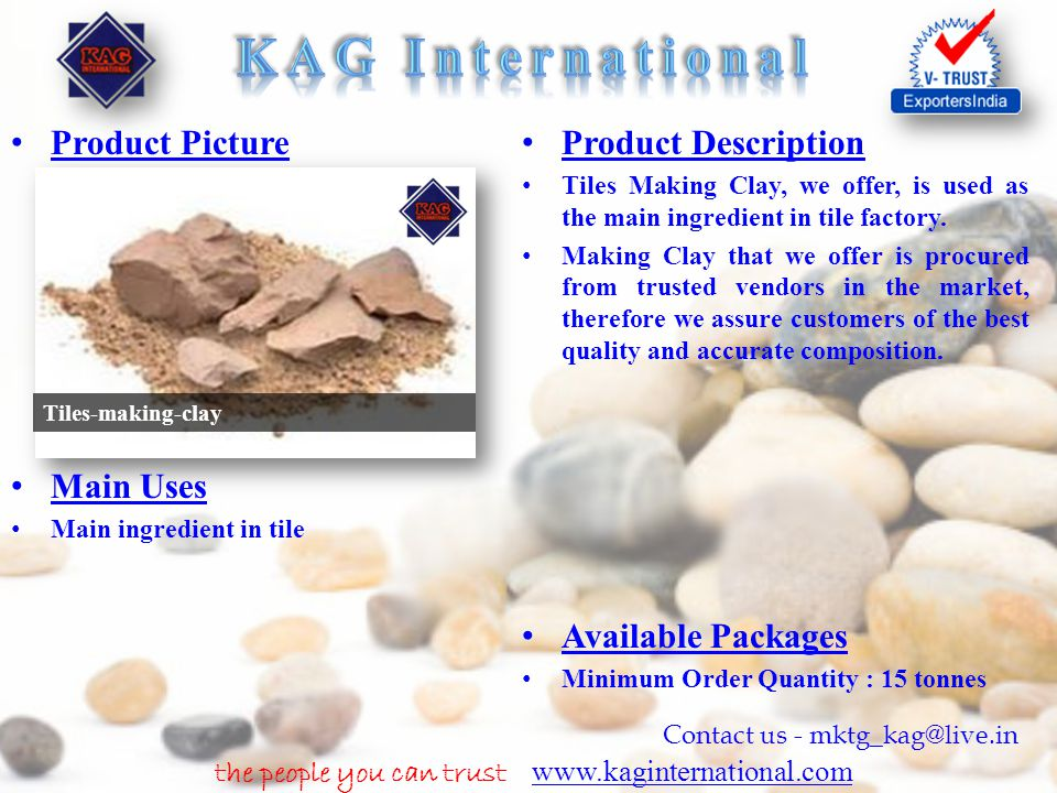 the people you can trust www.kaginternational.com www.kaginternational.com Contact us - mktg_kag@live.in Product Picture Product Description Tiles Mak