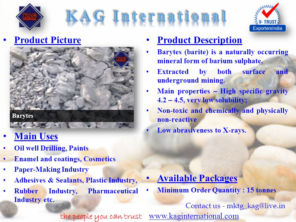 the people you can trust www.kaginternational.com www.kaginternational.com Contact us - mktg_kag@live.in Product Picture Product Description Barytes (