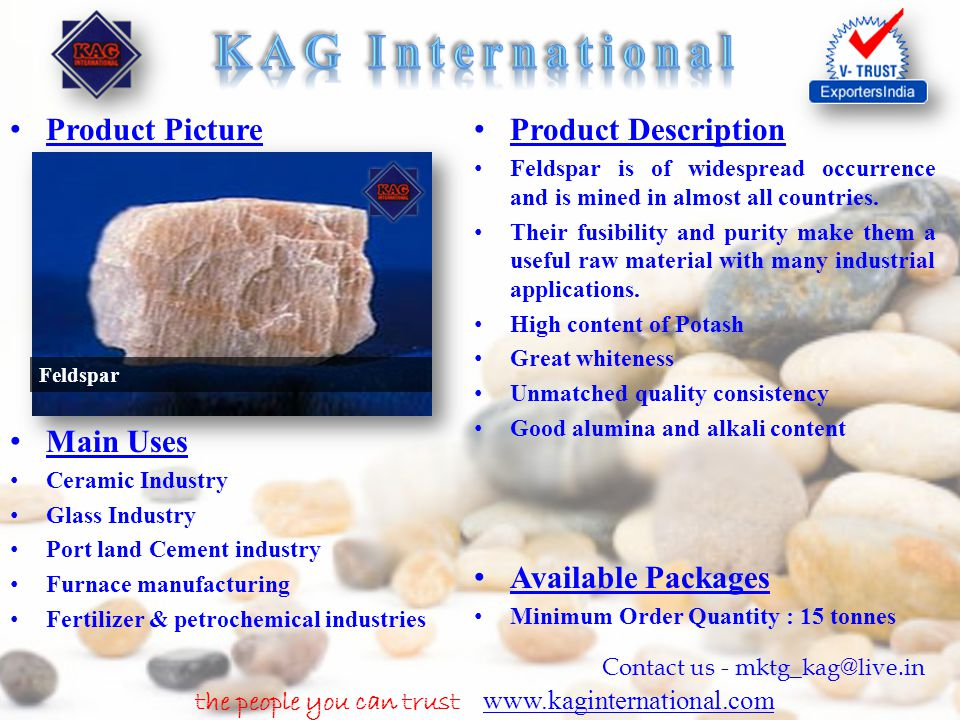 the people you can trust www.kaginternational.com www.kaginternational.com Contact us - mktg_kag@live.in Product Picture Product Description Feldspar