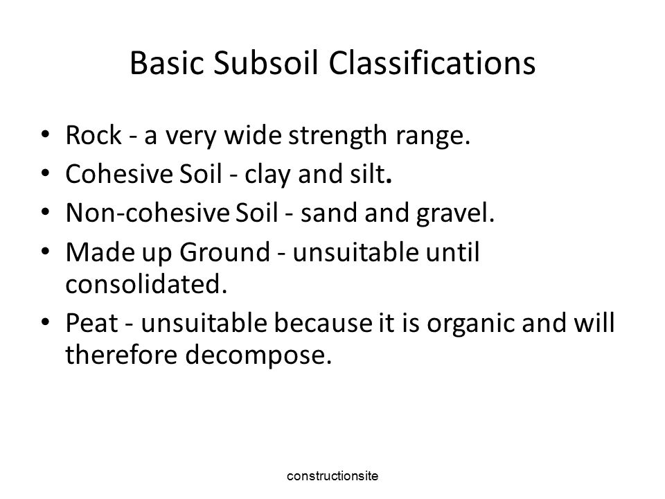 constructionsite Basic Subsoil Classifications Rock ‑ a very wide strength range.