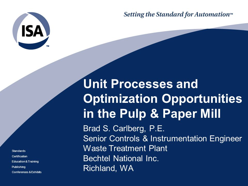 Standards Certification Education & Training Publishing Conferences & Exhibits Unit Processes and Optimization Opportunities in the Pulp & Paper Mill
