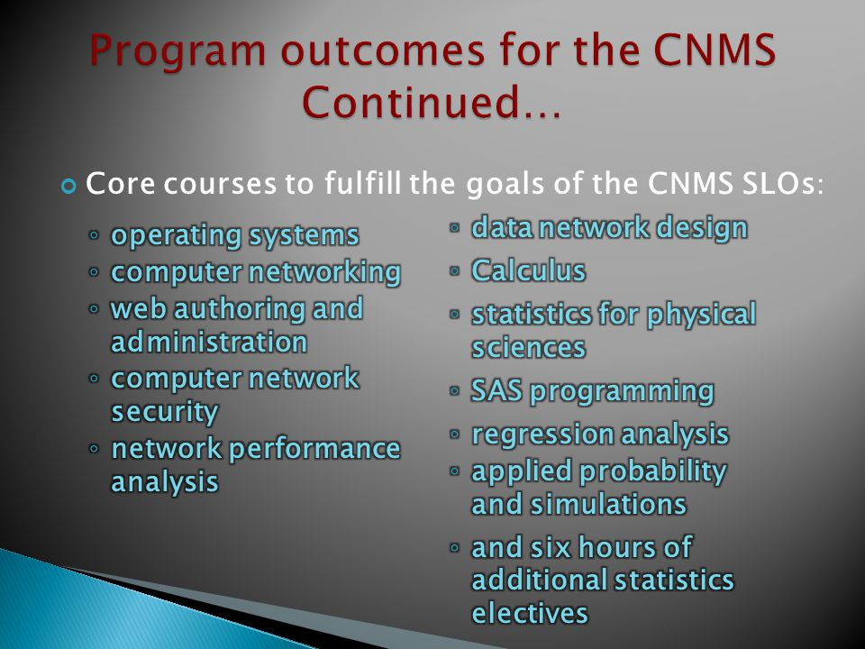 Core courses to fulfill the goals of the CNMS SLOs :