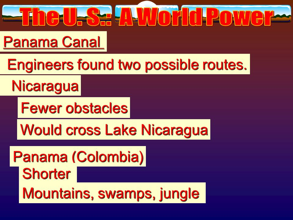 Panama Canal When Roosevelt became President, U. S. had already achieved 3 of Mahan'srecommendations. Modern navy Bases in Caribbean Bases in Hawaii R