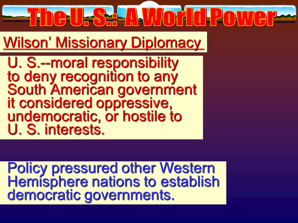 Wilson: little interest or experience in diplomacy experience in diplomacy U.