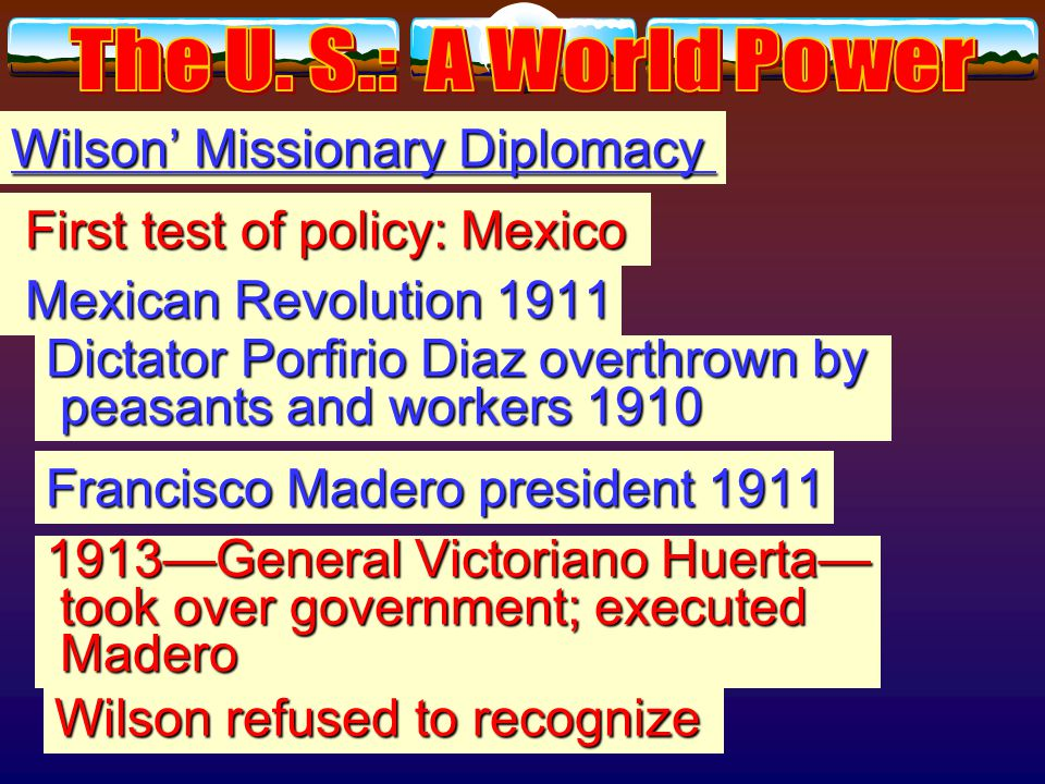 Wilson' Missionary Diplomacy U. S.--moral responsibility U. S.--moral responsibility to deny recognition to any to deny recognition to any South Ameri