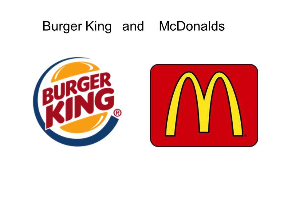Burger King and McDonalds