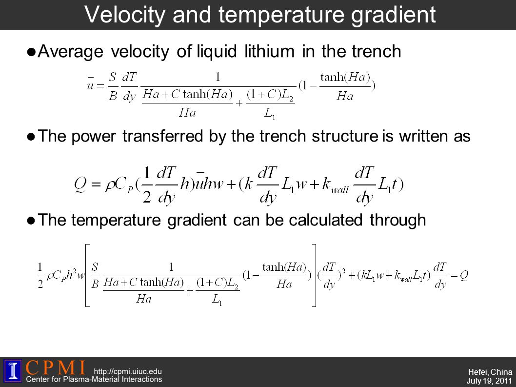 ss Hefei, China July 19, 2011 Velocity and temperature gradient Average velocity of liquid lithium in the trench The power transferred by the trench structure is written as The temperature gradient can be calculated through