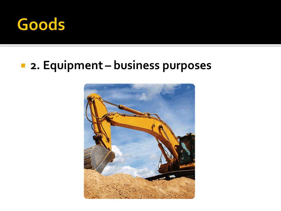  2. Equipment – business purposes