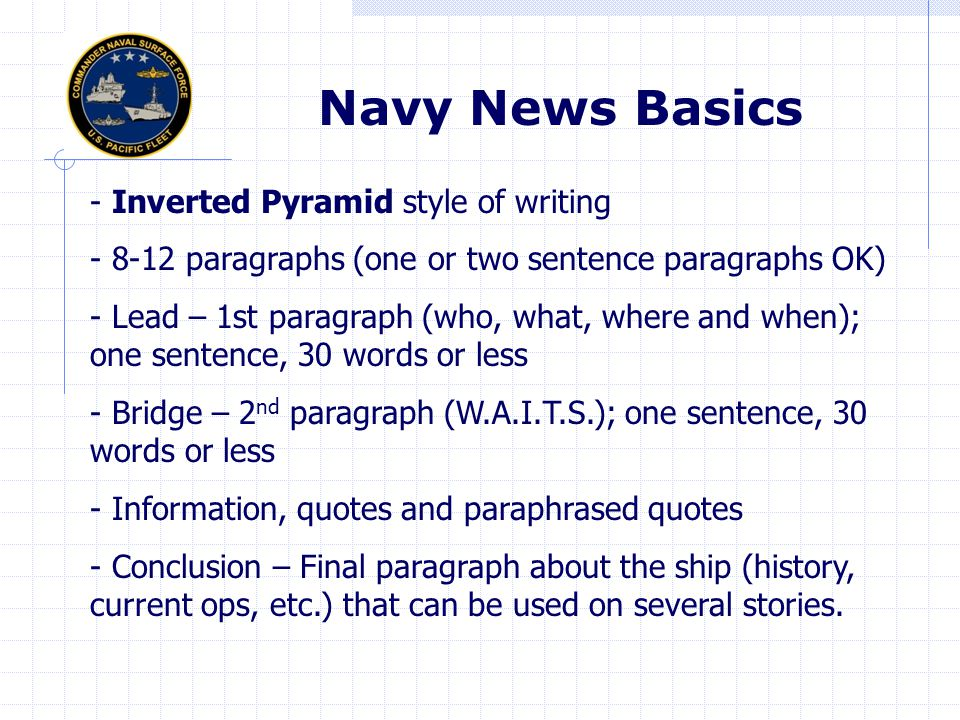 S – Suspense Navy Crew Arrives to Assess Pirate Situation P – Proximity National City Celebrates San Diego Sailors of the Year I – Immediacy Navy Helicopters Help CALFIRE Fight Wildfires C – Conflict USS Carney Disrupts Pirate Attack in Gulf of Aden E – Emotion CPO Selectees Bring Back National Anthem to Little League Sports C – Consequence USS Mahan Awards 13 Sailors Non-Judicial Punishment O – Oddity Peleliu Boasts New Mom Among Group of New Dads P – Prominence SECNAV Visits USS Freedom in Singapore P – Progress Keel Laid for Future USS John Finn S – Sex (Gender) First Female Submariners Report to Sub School Elements of Mass Appeal