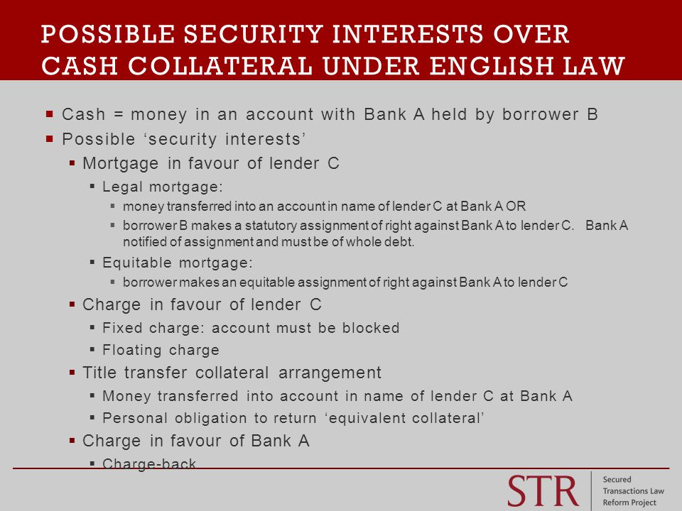  All 'charges' (including mortgages) must be registered in order to avoid sanction of invalidity (s.859A, 859H Companies Act 2006) UNLESS  Exempted by other legislation (here Financial Collateral Arrangements (No 2) Regulations (FCARs)  Not clear on wording of s.859A - H whether charge that falls within FCARs CAN be registered.