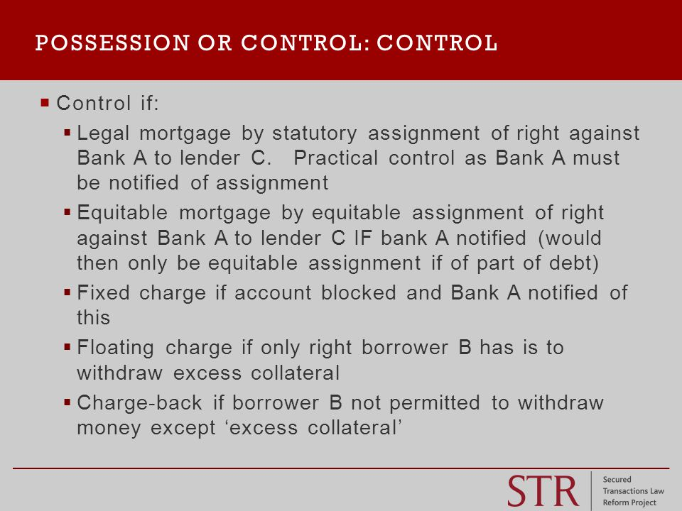  Control if:  Legal mortgage by statutory assignment of right against Bank A to lender C.