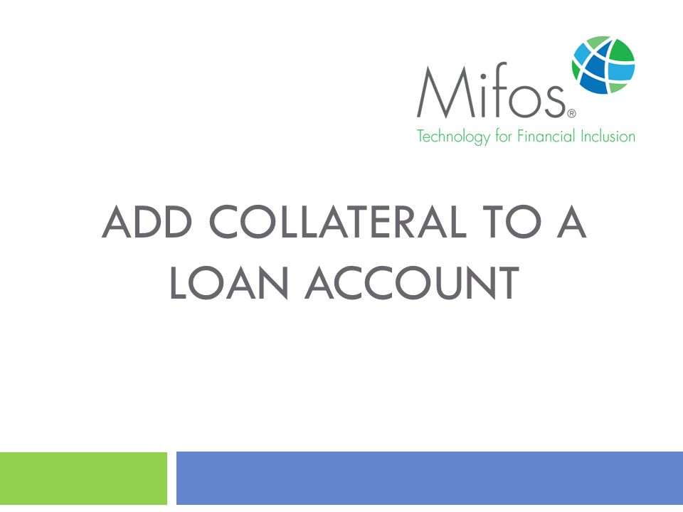 ADD COLLATERAL TO A LOAN ACCOUNT