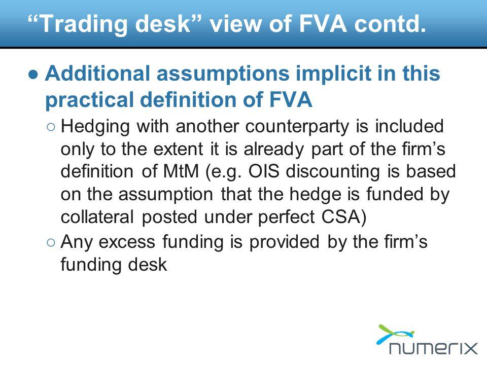 Trading desk view of FVA contd.