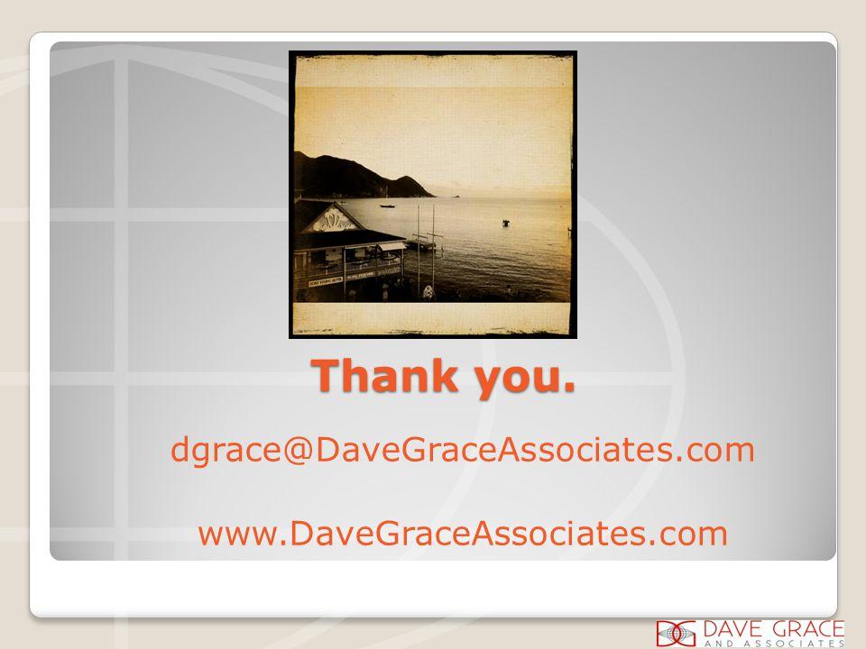 Thank you. dgrace@DaveGraceAssociates.com www.DaveGraceAssociates.com