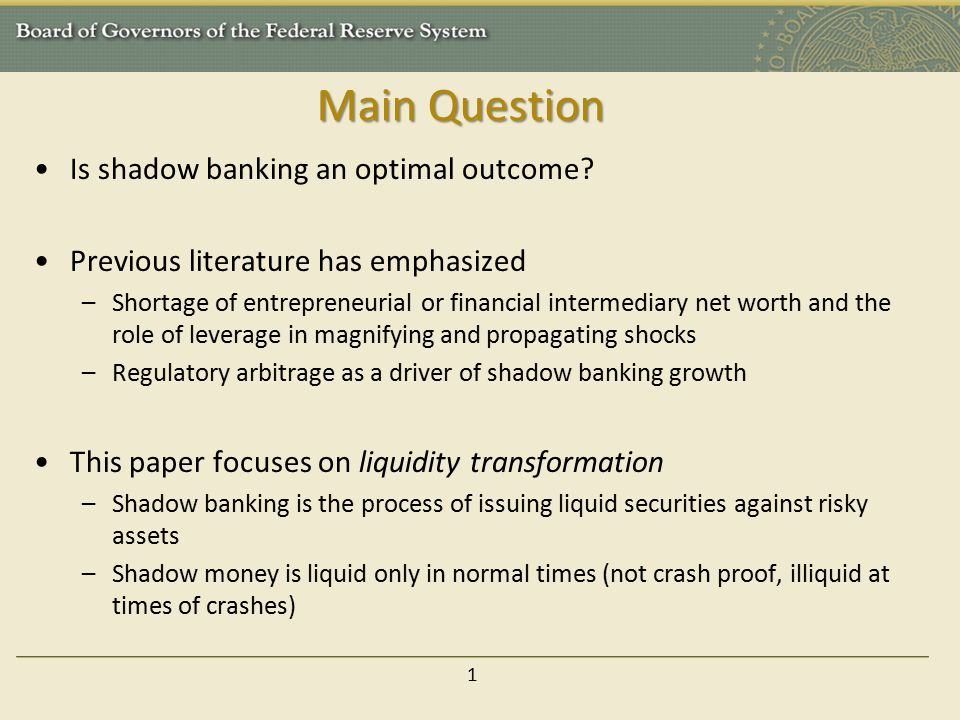 Main Question Is shadow banking an optimal outcome.