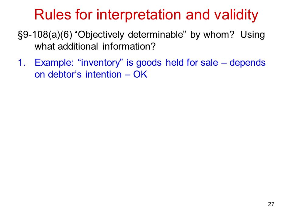 §9-108(a)(6) Objectively determinable by whom. Using what additional information.