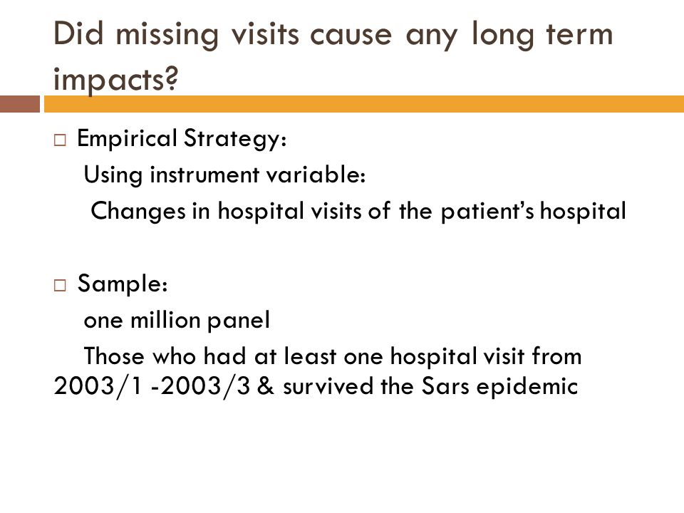 Did missing visits cause any long term impacts.