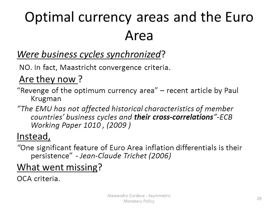 Optimal currency areas and the Euro Area Were business cycles synchronized.