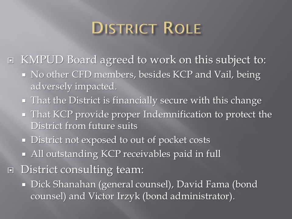  KMPUD Board agreed to work on this subject to:  No other CFD members, besides KCP and Vail, being adversely impacted.